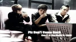 plz don't come back - bigdaddy, yanbi, ken-y