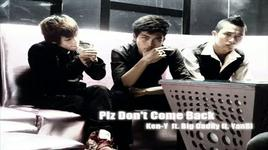 plz don't come back - ken-y, bigdaddy, yanbi