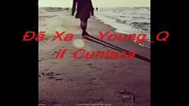 da xa (handmade clip) - young q, cunlaza