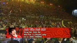 [live show] anh van doi cho - dan truong