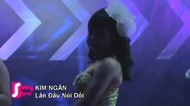 lan dau noi doi (shining show 2) - kim ngan