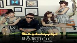 bat khoc (mv lyric) - justatee, b.sily