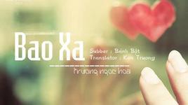 bao xa (vietsub, kara) - truong ngoc hoa