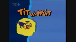 tit va mit (tap 1) - ngay khai truong - v.a