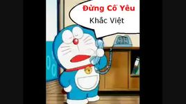 dung co yeu (doraemon che) - khac viet