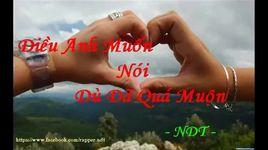 dieu anh muon noi du da qua muon (handmade clip) - ndt