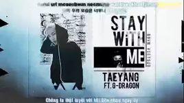 stay with me (kara, vietsub) - tae yang (bigbang), g-dragon (bigbang)