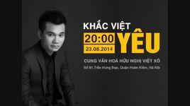 liveshow khac viet: yeu (trailer) - khac viet
