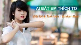 ai bat em thich to (anh muon em song sao che) - v.a
