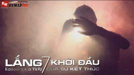 lang 7 (khoi dau cua su ket thuc) (lyrics) - kaisoul