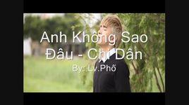 anh khong sao dau (handmade clip) - chi dan