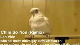 con chim so non (che - remix) (sieu hai - sieu bua - sieu khong bay) - thai lan vien