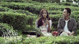 mua oai huong nam ay (teaser) - pham hong phuoc