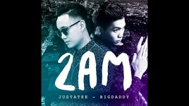 2am (audio) - justatee, bigdaddy