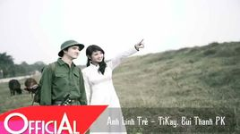 anh linh tre (lyrics) - tikay, bui thanh pk