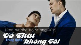 co that khong toi (con ma nha ho vuong ost - lyric video) - trung quan idol