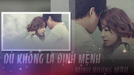 du khong la dinh menh (handmade clip) - minh vuong m4u