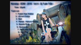 edm 2016 - vol. 4 (dj tuan tran remix) - dj