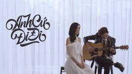 anh cu di di (acoustic cover) - thai tuyet tram, guitar trinh vu