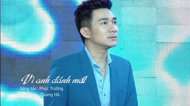 Vì Anh Đánh Mất (Quang Hà Mini Concert)