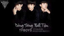 dong song bat tan / 不息之河 (dung si ost) (vietsub) - tfboys