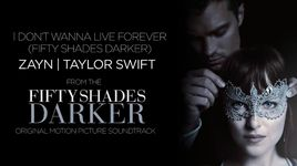 i don't wanna live forever (fifty shades darker) (lyric video) - zayn, taylor swift