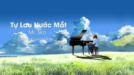 tu lau nuoc mat (lyrics video) - mr.siro