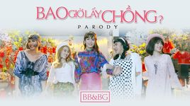 bao gio lay chong (parody) - bb&bg