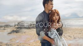 i need your love - si thanh