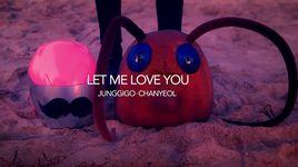 let me love you - chan yeol (exo-k), junggigo
