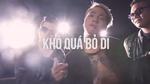 Khó Quá Bỏ Đi (Karaoke)