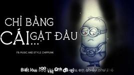 chi bang cai gat dau (minion version) - the minions