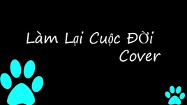 lam lai cuoc doi cover - tui hat