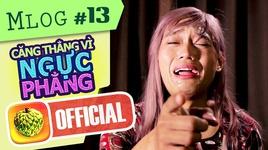 mlog #13: cang thang vi... nguc phang!!!