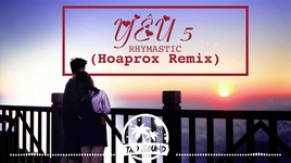 yeu 5 remix - hoaprox, rhymastic