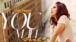 you make me - anh minh