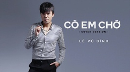 co em cho cover (lyrics video) - le vu binh