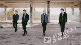 everything changes - bii (tat thu tan), andrew tan (tran the an), ian chen, dino lee (ly ngoc ty)