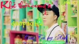 khe thoi cung a (despacito vietnamese version) (lyrics, kara) - cao tung anh