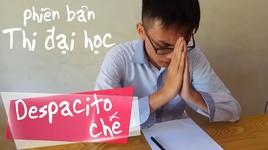 despacito che (phien ban thi dai hoc - mini anti) - v.a