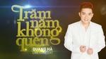 Trăm Năm Không Quên (Quang Hà Live Concert) (Trailer)