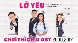 lo yeu (choi thi chiu ost) - vo ha tram