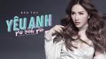 Yêu Anh Yêu Bình Yên (Lyric Video)