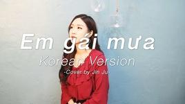 em gai mua (korean cover) - jin ju