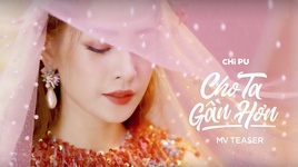 cho ta gan hon (i'm in love) (teaser) - chi pu