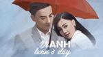Vì Anh Luôn Ở Đây (Cô Ba Sài Gòn OST)