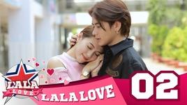 la la love - tap 2: chung thuy dau can thong minh