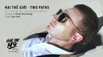 Hai Thế Giới (Two Paths) (Giấc Mơ Mỹ - The American Dream OST)