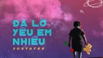 Đã Lỡ Yêu Em Nhiều (Dagenix Remix) (Karaoke)