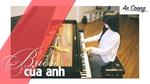 Buồn Của Anh (Piano Cover)